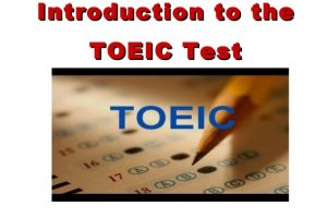 introduction-to-the-toeic-test-1-638